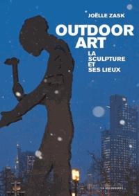Joëlle Zask - Outdoor Art - La sculpture et ses lieux.