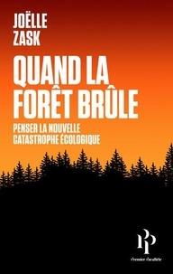 Ebooks gratuits pour mobile téléchargement gratuit Quand la forêt brûle  - Penser la nouvelle catastrophe écologique par Joëlle Zask (Litterature Francaise) FB2 PDB 9782850610042