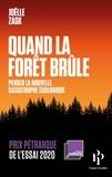 Joëlle Zask - Quand la forêt brûle - Penser la nouvelle catastrophe écologique.