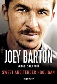 Joey Barton - Sweet and Tender Hooligan.