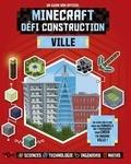 Joey Davey et Jonathan Green - Minecraft, défi construction : ville - Un guide non-officiel.