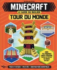 Joey Davey et Will Jewitt - Minecraft - Le guide du builder - Tour du monde.