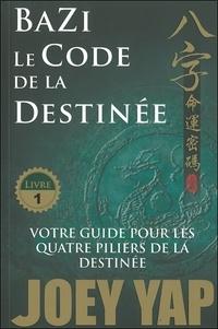 Joey Yap - Bazi le code de la destinée.