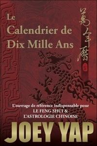 Joey Yap - Le calendrier de dix mille ans.