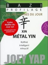 Joey Yap - Xin - Métal Yin.
