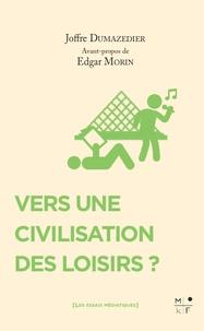 Joffre Dumazedier - Vers une civilisation des loisirs ?.