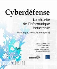 Deedr.fr Cyberdéfense - La sécurité de l'informatique industrielle (domotique, industrie, transports) Image