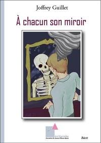 Joffrey Guillet - À chacun son miroir.