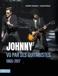 Joffrey Ricome et Julien Bitoun - Johnny vu par ses guitaristes - 1960-2017.