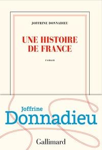 Joffrine Donnadieu - Une histoire de France.