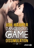 Joh Harper - Dangerous Game Tome 3 : Dissimulation.