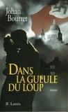 Johan Bourret - Dans la gueule du loup.