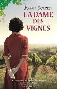 Johan Bourret - La dame des vignes.