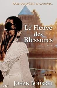 Johan Bourret - Le Fleuve des Blessures.