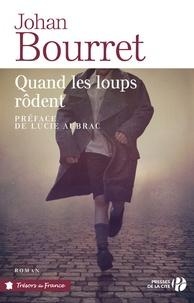 Johan Bourret - Quand les loups rôdent.