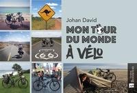Johan David - Mon tour du monde à velo.