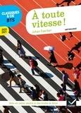 Johan Faerber - À toute vitesse ! - anthologie 2020-2021 pour l épreuve de culture générale et expression au BTS.