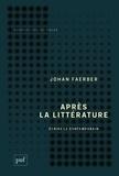 Johan Faerber - Après la littérature - Ecrire le contemporain.