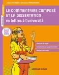 Johan Faerber et Christine Marcandier - Le commentaire composé et la dissertation en lettres à l'université.