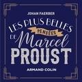 Johan Faerber - Les plus belles pensées de Marcel Proust.
