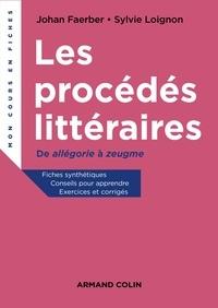 Johan Faerber et Sylvie Loignon - Les procédés littéraires - De allégorie à zeugme.