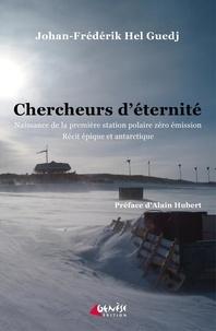 Johan-Frédérik Hel-Guedj - Chercheurs d'éternité.