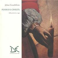 Johan Goudsblom - Focuo è civilità dalla a preistoria a oggi.