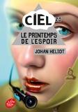 Johan Heliot - Ciel 2.0 : Le printemps de l'espoir.