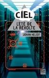 Johan Heliot - Ciel 3.0 : L'été de la révolte.