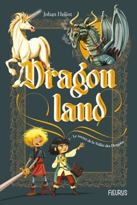 Johan Heliot - Dragonland Tome 1 : Le secret de la Vallée des Dragons.