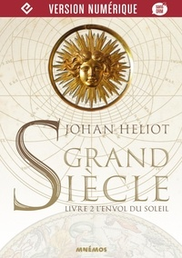 Johan Heliot - Grand siècle Tome 2 : L'Envol du Soleil.
