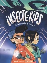 Johan Heliot et Alain Grousset - Insecte-Kids - Les super-héros écolos.