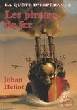 Johan Heliot - La quête d'Espérance Tome 2 : Les pirates de fer.