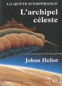 Johan Heliot - La quête d'Espérance Tome 3 : L'archipel céleste.