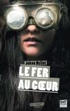 Johan Heliot - Le Fer au coeur.