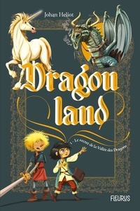 Johan Heliot et Toma Danton - Le secret de la vallée des dragons.