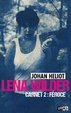 Johan Heliot - Lena Wilder Tome 2 : Féroce.
