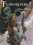Johan Heliot - Les aventures d'Alexia Dumas Tome 1 : Flibustière !.