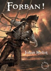 Johan Heliot - Les aventures d'Alexia Dumas Tome 2 : Forban !.