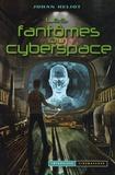 Johan Heliot - Les fantômes du cyberspace.