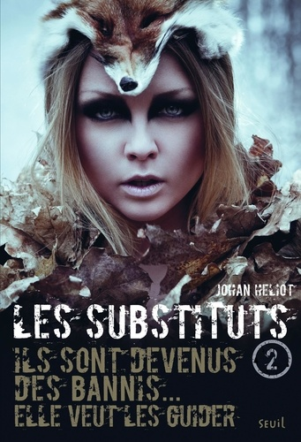 Johan Heliot - Les Substituts Tome 2 : .