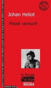 Johan Heliot - Passé censuré.