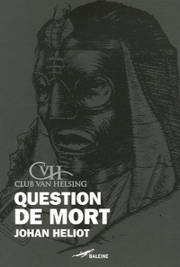 Johan Heliot - Question de mort.