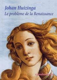 Johan Huizinga - Le problème de la Renaissance.
