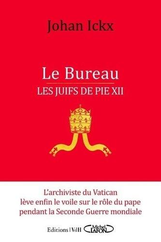 Le Bureau. Les Juifs de Pie XII