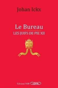 Johan Ickx - Le Bureau - Les Juifs de Pie XII.