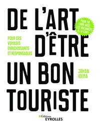 Johan Idema - De l'art d'être un bon touriste - Pour des voyages épanouissants et responsables.
