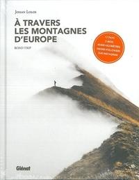 Téléchargement gratuit de nouveaux livres électroniques A travers les montagnes d'Europe  - Road Trip par Johan Lolos CHM PDF MOBI 9782344031667