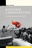 Johan Rochel - Repenser l'immigration - Une boussole éthique.