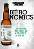 Johan Swinnen et Devin Briski - Bièronomics - L'histoire du monde à travers la bière.